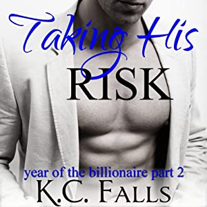 Taking His Risk: Year of the Billionaire, Part 2 | [K. C. Falls]