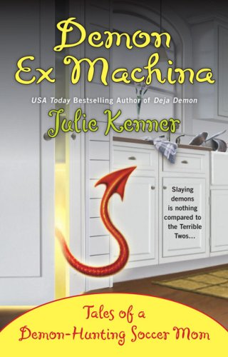 Image of Demon Ex Machina: Tales of a Demon-Hunting Soccer Mom (Kate Connor, Demon Hunter)