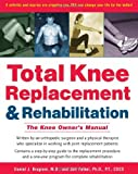 Total Knee Replacement and Rehabilitation: The Knee Owner