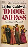 To Look And Pass (0449032329) by CALDWELL, Taylor