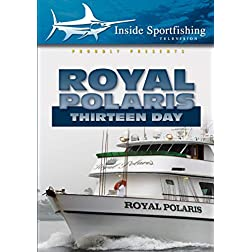 Inside Sportfishing: Royal Polaris Thirteen Day