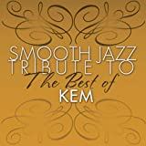 Smooth Jazz Tribute to the Best of KEM