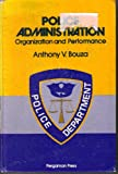 Police Administration: Organization and Performance (008022220X) by Bouza, Anthony V.