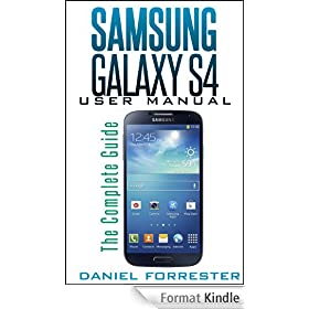 Samsung Galaxy S4 Manual: The Complete Galaxy S4 Guide to Conquer Your Device (English Edition)