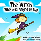 Children's Book: The Witch who was afraid to Fly (funny bedtime story collection)