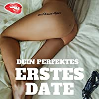 Dein perfektes erstes Date Hörbuch