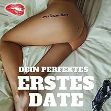 Dein perfektes erstes Date Hörbuch von Florian Höper Gesprochen von: Florian Höper