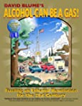 Alcohol Can Be a Gas!: Fueling an Eth...