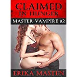 Claimed In Hunger: Master Vampire #2by Erika Masten