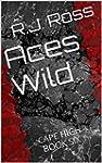 Aces Wild: Cape High Book Six