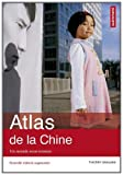 echange, troc Thierry Sanjuan - Atlas de la Chine : Un monde sous tension