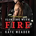 Flirting with Fire: Hot in Chicago Series #1 Audiobook by Kate Meader Narrated by Carrie Brach