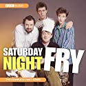 Saturday Night Fry Radio/TV von  BBC Audiobooks Ltd Gesprochen von: Stephen Fry, Hugh Laurie, Jim Broadbent, Emma Thompson
