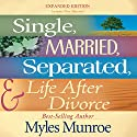Single, Married, Separated and Life after Divorce Audiobook by Myles Munroe Narrated by Greg Lengacher