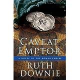 Caveat Emptor: A Novel of the Roman Empire (Gaius Petreius Ruso) ~ Ruth Downie