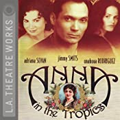 Anna in the Tropics (Dramatized) | [Nilo Cruz]