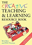 The Creative Teaching & Learning Resource Book (Creativity for Learning)