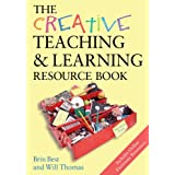 The Creative Teaching & Learning Resource Book (Creativity for Learning)by Brin Best