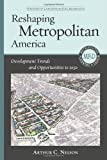 img - for Reshaping Metropolitan America: Development Trends and Opportunities to 2030 (Metropolitan Planning + Design) book / textbook / text book