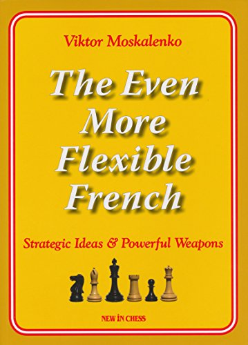 The Even More Flexible French: Strategic Ideas & Powerful Weapons PDF