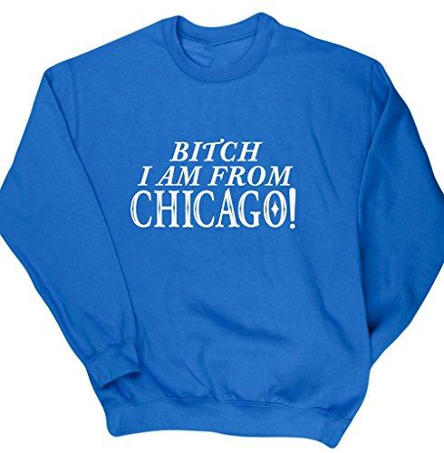 hippowarehouse-bitch-i-am-from-chicago-unisex-jumper-sweatshirt-pullover