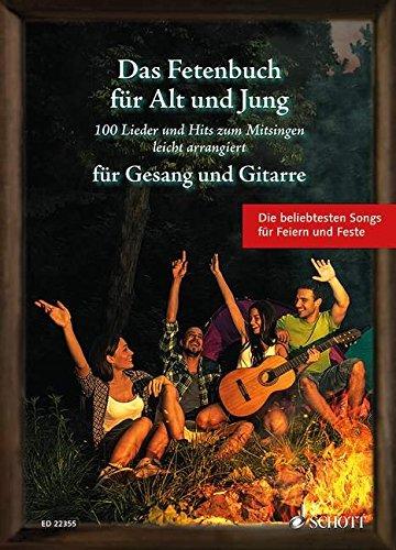 das-fetenbuch-fur-alt-und-jung-100-lieder-und-hits-zum-mitsingen-leicht-arrangiert-fur-gesang-und-gi