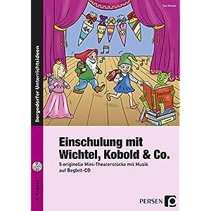 Einschulung mit Wichtel, Kobold  & Co.: 5 originelle Mini-Theaterstücke mit Musik auf Begleit-CD (1