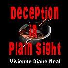 Deception in Plain Sight Hörbuch von Vivienne Diane Neal Gesprochen von: Arnetta Ellinwood