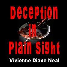 Deception in Plain Sight | Livre audio Auteur(s) : Vivienne Diane Neal Narrateur(s) : Arnetta Ellinwood