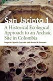 img - for San Jacinto 1: A Historical Ecological Approach to an Archaic Site in Colombia by Oyuela-Caycedo, Augusto, Bonzani, Renee M. (2005) Paperback book / textbook / text book
