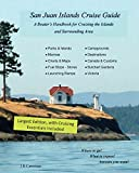 San Juan Islands Cruise Guide: A Boaters Handbook for Camping the San Juan's and Surrounding Area  - Expanded Edition (Volume 2)