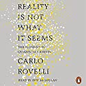 Reality Is Not What It Seems: The Journey to Quantum Gravity Audiobook by Carlo Rovelli Narrated by Roy McMillan