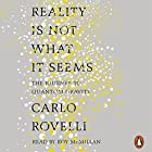 Reality Is Not What It Seems: The Journey to Quantum Gravity Hörbuch von Carlo Rovelli Gesprochen von: Roy McMillan