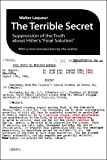 The Terrible Secret: Suppression of the Truth about Hitlers Final Solution