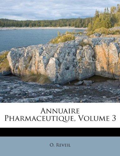 Annuaire Pharmaceutique, Volume 3