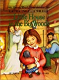 Little House in the Big Woods (Little House-the Laura Years) (0060296488) by Laura Ingalls Wilder