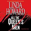 All the Queen's Men (       UNABRIDGED) by Linda Howard Narrated by Kate Forbes
