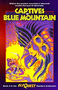 Elfquest Reader's Collection #3: Captives of Blue Mountain by Wendy Pini and Richard Pini