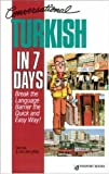 img - for Conversational Turkish in 7 Days 1st edition by Tayfun & Gillian Caga (1992) Paperback book / textbook / text book