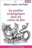 Les modèles archétypiques dans les contes de fées (2902707401) by Marie-Louise von Franz