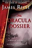 The Dracula Dossier: A Novel of Suspense (0061233552) by Reese, James