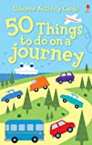 Rebecca Gilpin 50 Things to Do on a Journey (Usborne Activity Cards)
