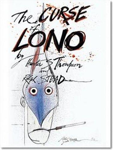 The Curse of Lono Hunter S. Thompson, Steve Crist, Ralph Steadman and Sean Penn (Introduction)