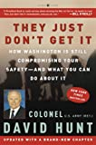 cover of They Just Don't Get It: How Washington Is Still Compromising Your Safety--and What You Can Do About It