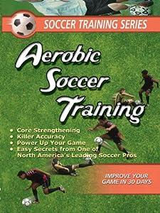 Soccer Training Series: Soccer Aerobic Soccer Training