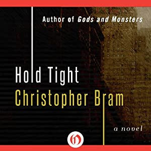 Hold Tight: A Novel | [Christopher Bram]