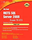 Mark Horninger The Real MCTS SQL Server 2008 Exam 70-433 Prep Kit: Database Design