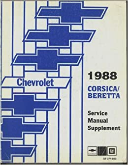 Chevrolet 1988 Corsica Beretta Service Manual Supplement ST-374-88S