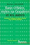 img - for Flann O'Brien, Myles na Gopaleen et les autres: Masques et humeurs de Brian O'Nolan, fou-litteraire irlandais (Litteratures etrangeres) (French Edition) book / textbook / text book