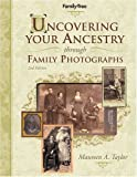 Uncovering Your Ancestry through Family Photographs (1558707247) by Maureen Taylor